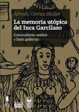 La memoria utópica del inca Garcilaso - Gómez-Muller, Alfredo
