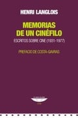 Memorias de un cinéfilo. Escritos sobre cine (1931-1977) - Langlois, Henri