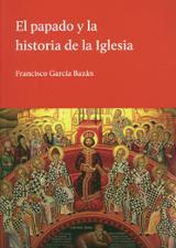 El papado y la historia de la Iglesia - García Bazán, Francisco