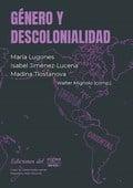 Género y decolonialidad - Mignolo, Walter (comp.)