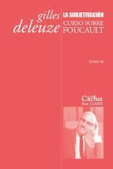 La subjetivación. Curso sobre Foucault, Tomo III