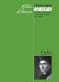 Curso sobre Rousseau. La moral sensitiva o el materialismo del sa