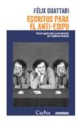 Escritos para el anti-Edipo - Guattari, Felix