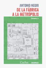 De la fábrica a la metrópolis (Ensayos, 2) - Negri, Antonio