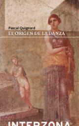 El origen de la danza - Quignard, Pascal