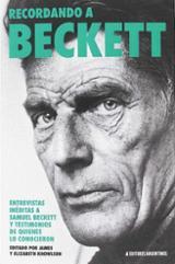 Recordando a Beckett. Entrevistas inéditas a Samuel Beckett y tes - Knowlson, Elisabeth (ed)