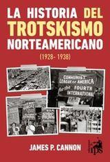 La historia del trotskismo norteamericano (1928-1938) - Cannon, James