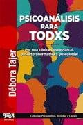 Psicoanálisis para todxs. Por una clínica postpatriarcal, poshete - Tajer, Débora