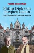 Philip Dick con Jacques Lacan. Clínica - Schejtman, Fabian
