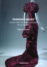 Fashion theory. Hacia una teoría cultural de la moda - Stelle, Valerie