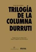 Trilogía de la columna Durruti - García Wehbi, Emílio
