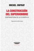 La construcción del superhombre - Onfray, Michel