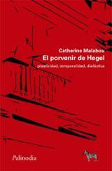 El porvenir de Hegel - Malabou, Catherine
