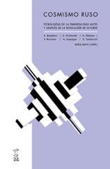Cosmismo ruso. Tecnologías de la inmortalidad antes y después de la Revolución de octubre - Groys, Boris (Ed.)