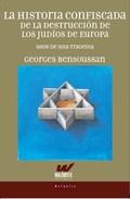 La historia confiscada de la destrucción de los judíos en Europa