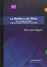 La Nación y sus Otros - Segato, Rita Laura