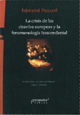 La crisis de las ciencias europeas y la fenomenología trascendent - Husserl, Edmund