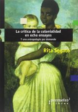 La crítica de la colonialidad en ocho ensayos y una antropología