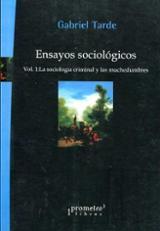 Ensayos sociológicos. Vol. 1: La sociología criminal y las muched