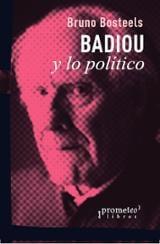 Alain Badiou y lo político - Bosteels, Bruno