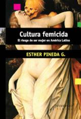 Cultura femicida - Pineda G., Esther