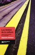 Los límites de la cultura. Crítica de las teorías de la identidad - Grimson, Alejandro