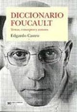 Diccionario Foucault. Temas, conceptos y autores - Castro, Edgardo