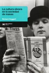 La cultura obrera en la sociedad de masas - Hoggart, Richard