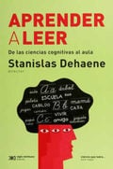 Aprender a leer - Dehaene, Stanislas