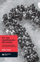 Por una repolitización del mundo - Fassin, Didier