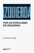 Por un populismo de izquierda - Mouffe, Chantal