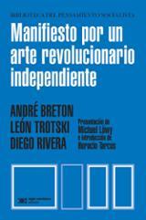 Manifiesto por un arte revolucionario independiente - Breton, André