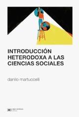 Introducción heterodoxa a las ciencia sociales - Martuccelli, Danilo