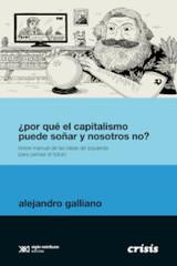 ¿Por qué el capitalismo puede soñar y nosotros no? - Galliano, Alejandro