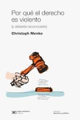 Por qué el derecho es violento - Menke, Christoph