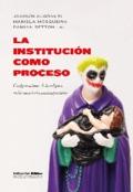 La institución como proceso -