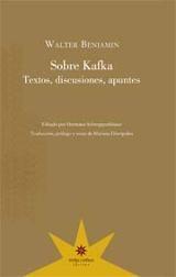 Sobre Kafka. Textos, discusiones, apuntes