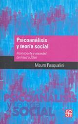 Psicoanálisis y teoría social. Inconsciente y sociedad de Freud a - Pasqualini, Mauro