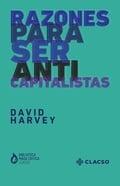 Razones para ser anticapitalistas - Harvey, David