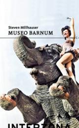 Museo Barnum - Millhauser, Steven