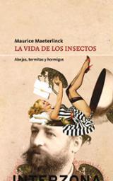 La vida de los insectos - Maeterlinck, Maurice