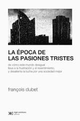 La época de las pasiones tristes - Dubet, François