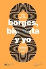 Borges, bigdata y yo - Sosa Escudero, Walter