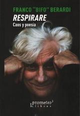 Respirare. Caos y poesía - Berardi, Franco (Bifo)
