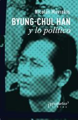 Byung-Chul Han y lo político - Mavrakis, Nicolás