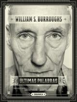 Últimas palabras - Burroughs, William S.