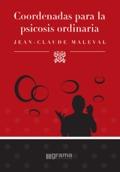 Coordenadas para la psicosis ordinaria - Maleval, Jean-Claude