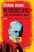 Retoquecitos. Freud sin principio de placer - Arenas, Gerardo