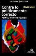 Contra lo políticamente correcto. Política, memoria y justicia