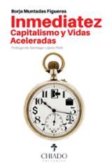 Inmediatez, Capitalismo y Vidas Aceleradas - Muntadas Figueras, Borja